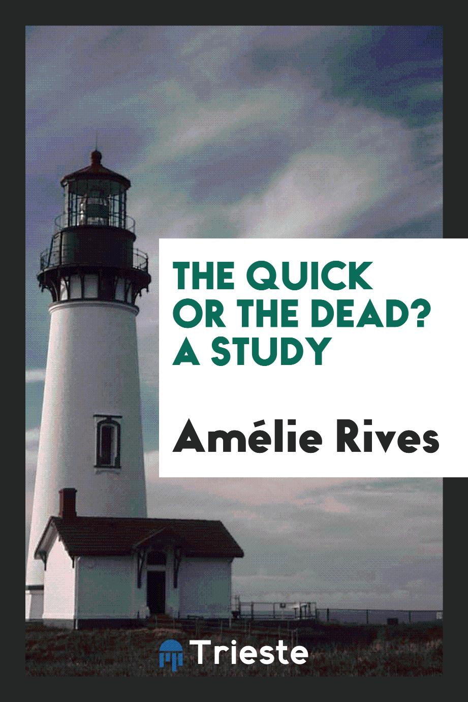 The Quick or the Dead? A Study