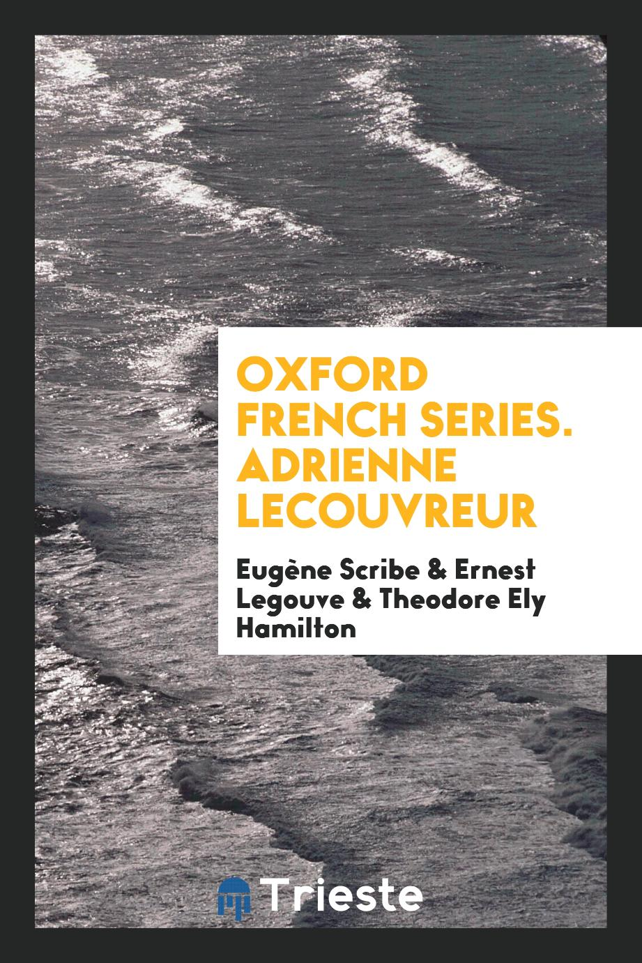 Oxford French Series. Adrienne Lecouvreur