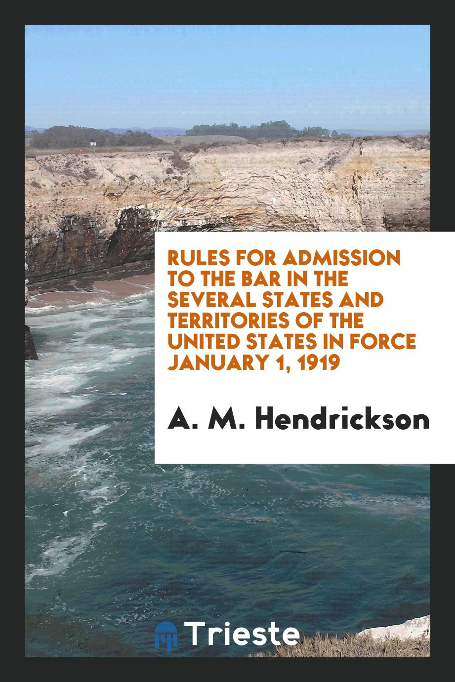 Rules for Admission to the Bar in the Several States and Territories of the United States in Force January 1, 1919