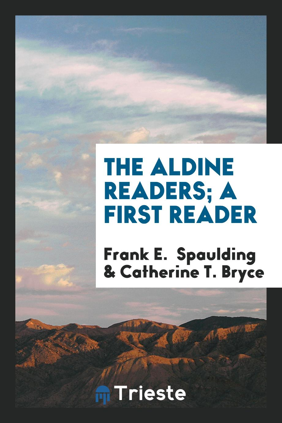 The Aldine Readers; A First Reader
