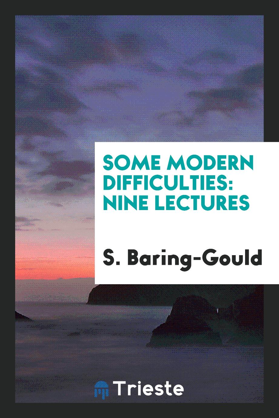 Some modern difficulties: nine lectures