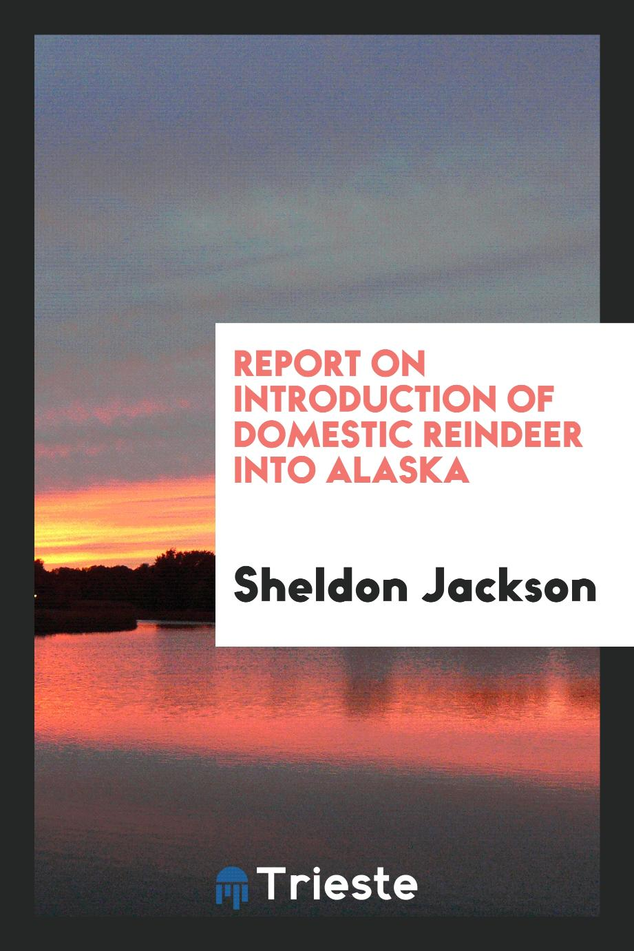 Report on Introduction of Domestic Reindeer into Alaska