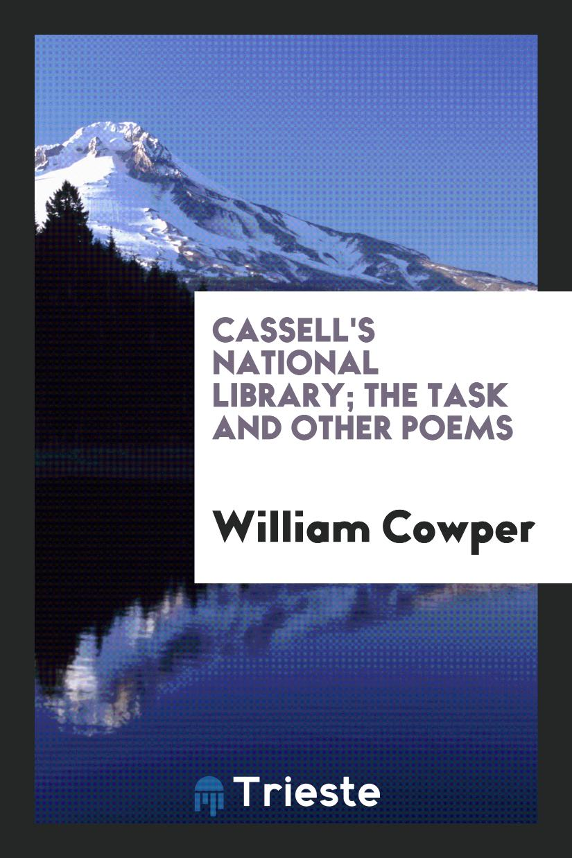 Cassell's National Library; The Task and Other Poems