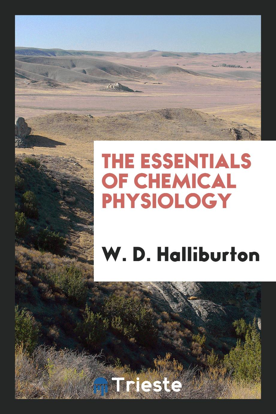 The essentials of chemical physiology