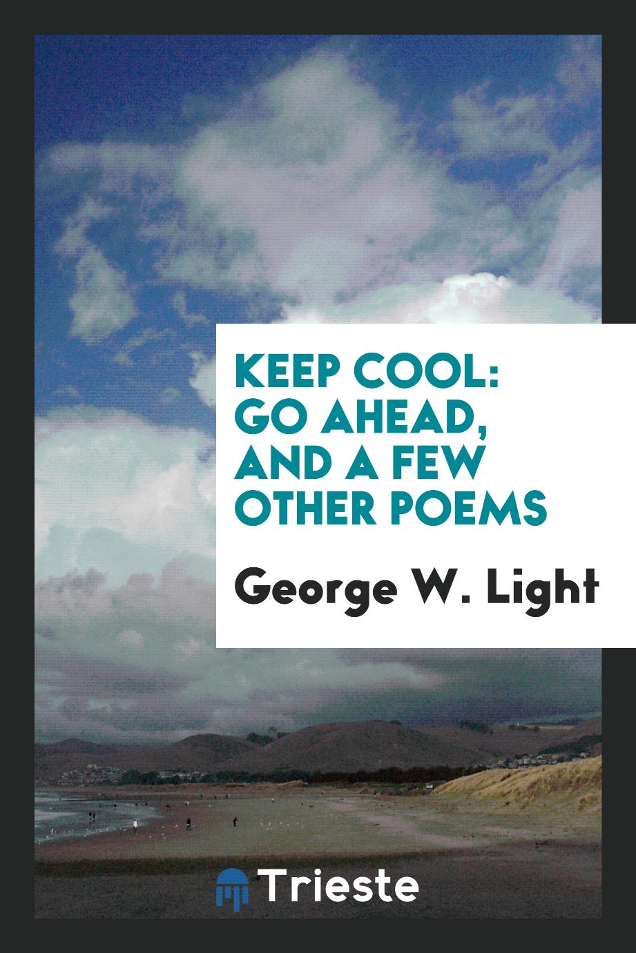Keep Cool: Go Ahead, and a Few Other Poems