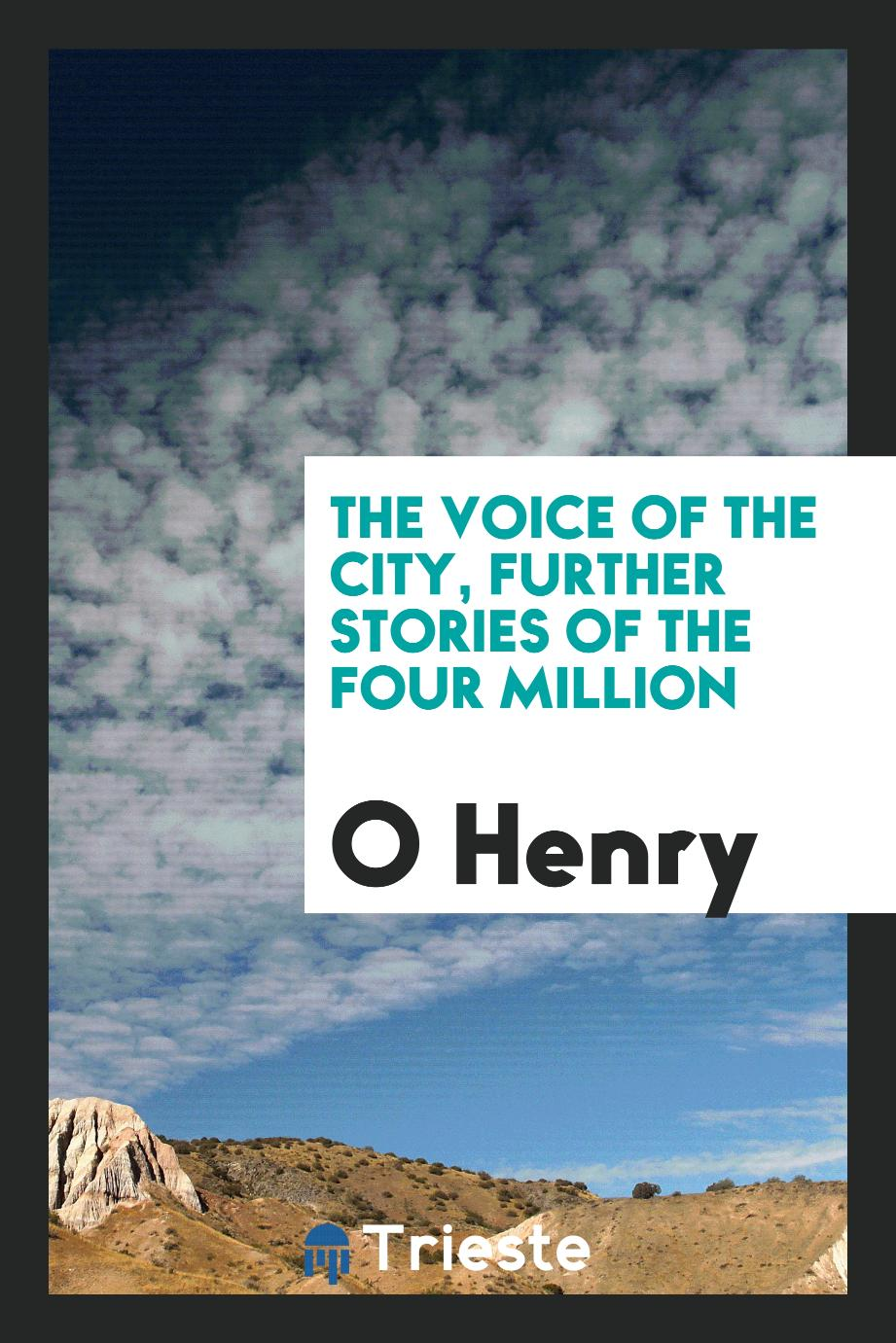 The Voice of the City, Further Stories of the Four Million