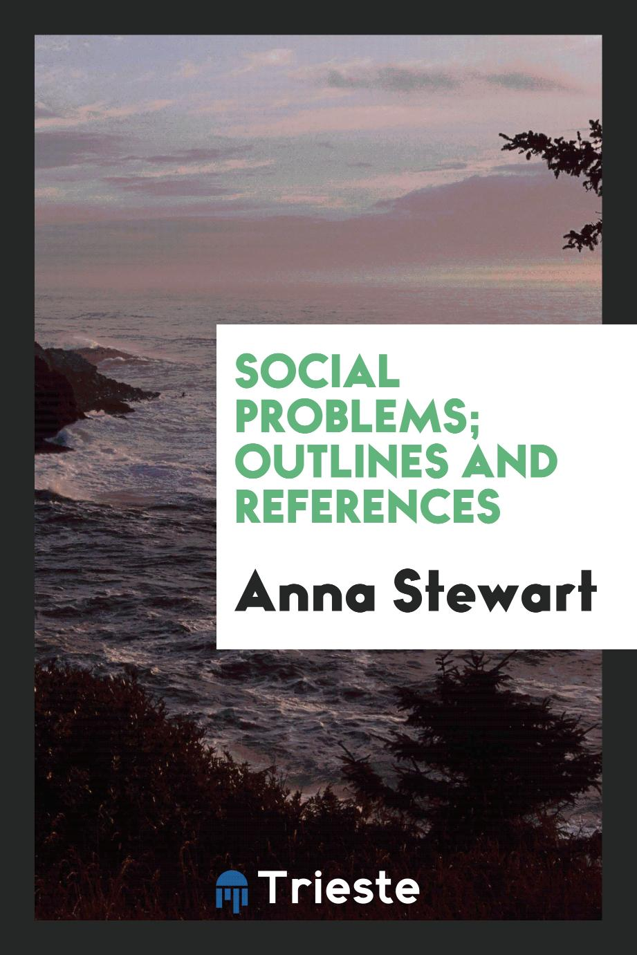 Social problems; outlines and references