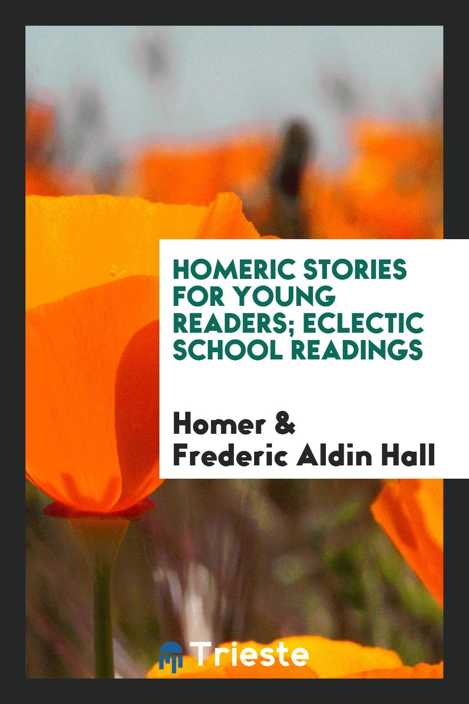 Homeric Stories for Young Readers; Eclectic School Readings