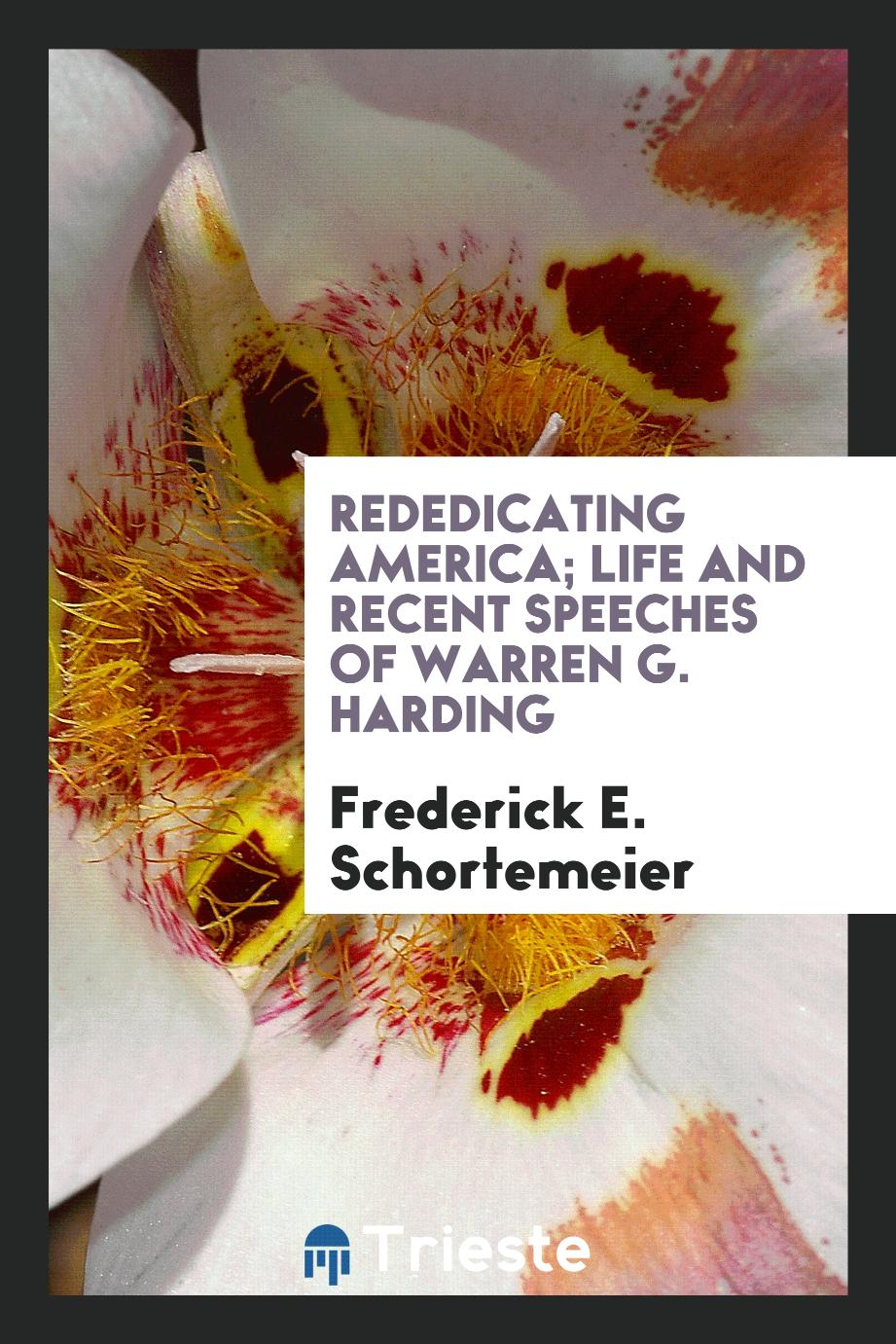 Rededicating America; life and recent speeches of Warren G. Harding