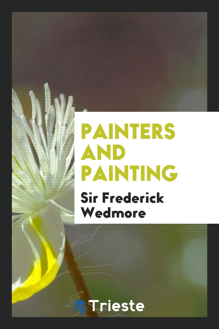Sir Frederick  Wedmore - Painters and painting