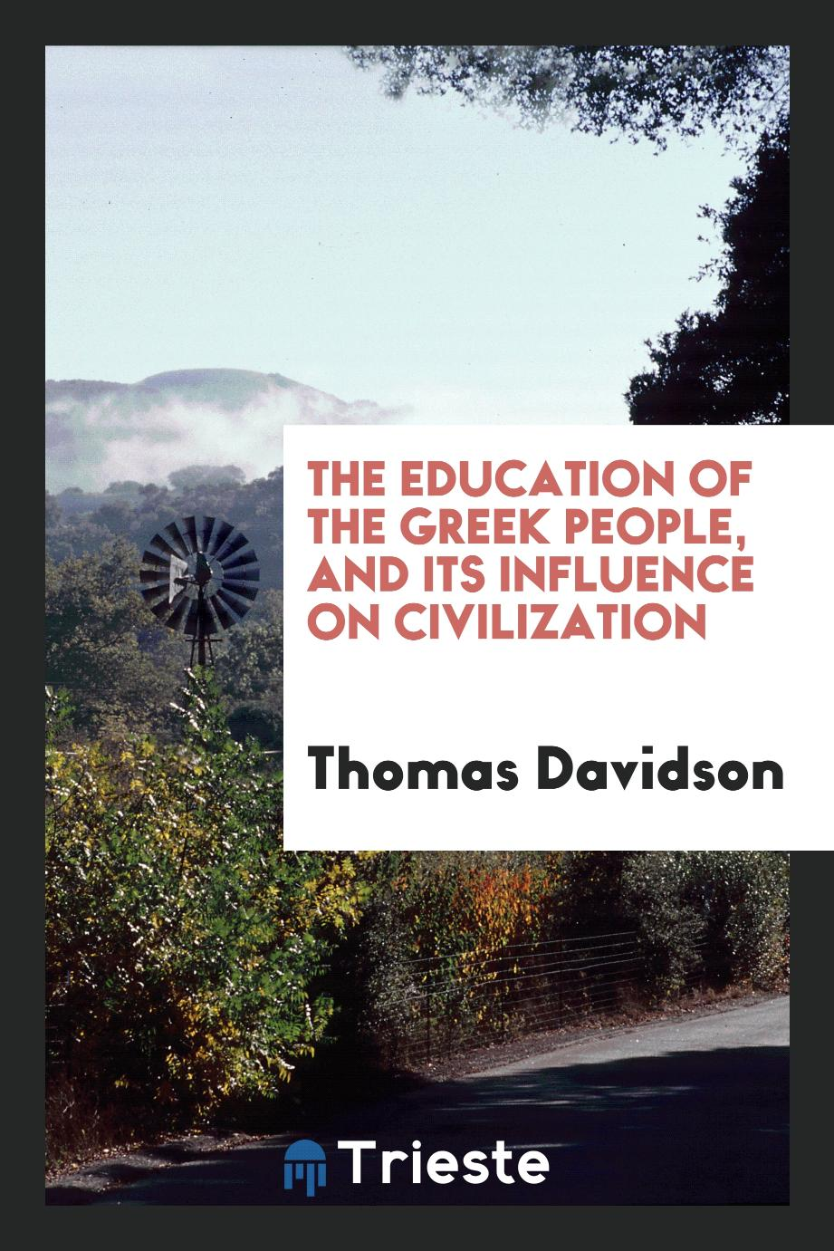 The education of the Greek people, and its influence on civilization