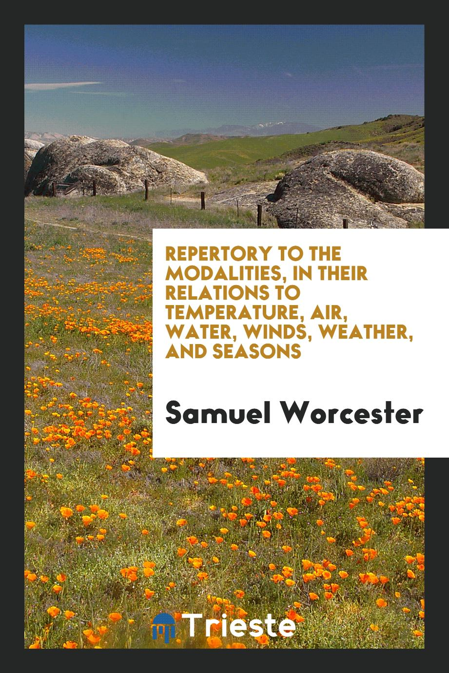 Repertory to the Modalities, in Their Relations to Temperature, Air, Water, Winds, Weather, and Seasons