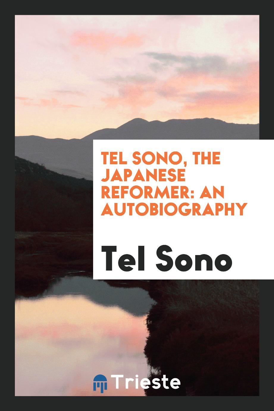 Tel Sono, the Japanese Reformer: An Autobiography