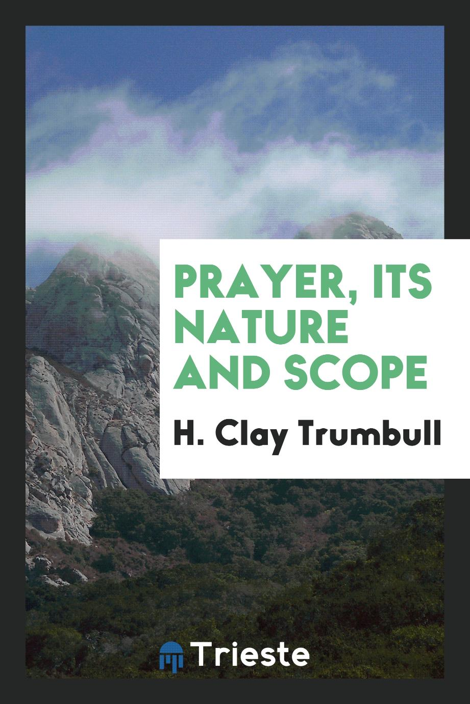 Prayer, Its Nature and Scope