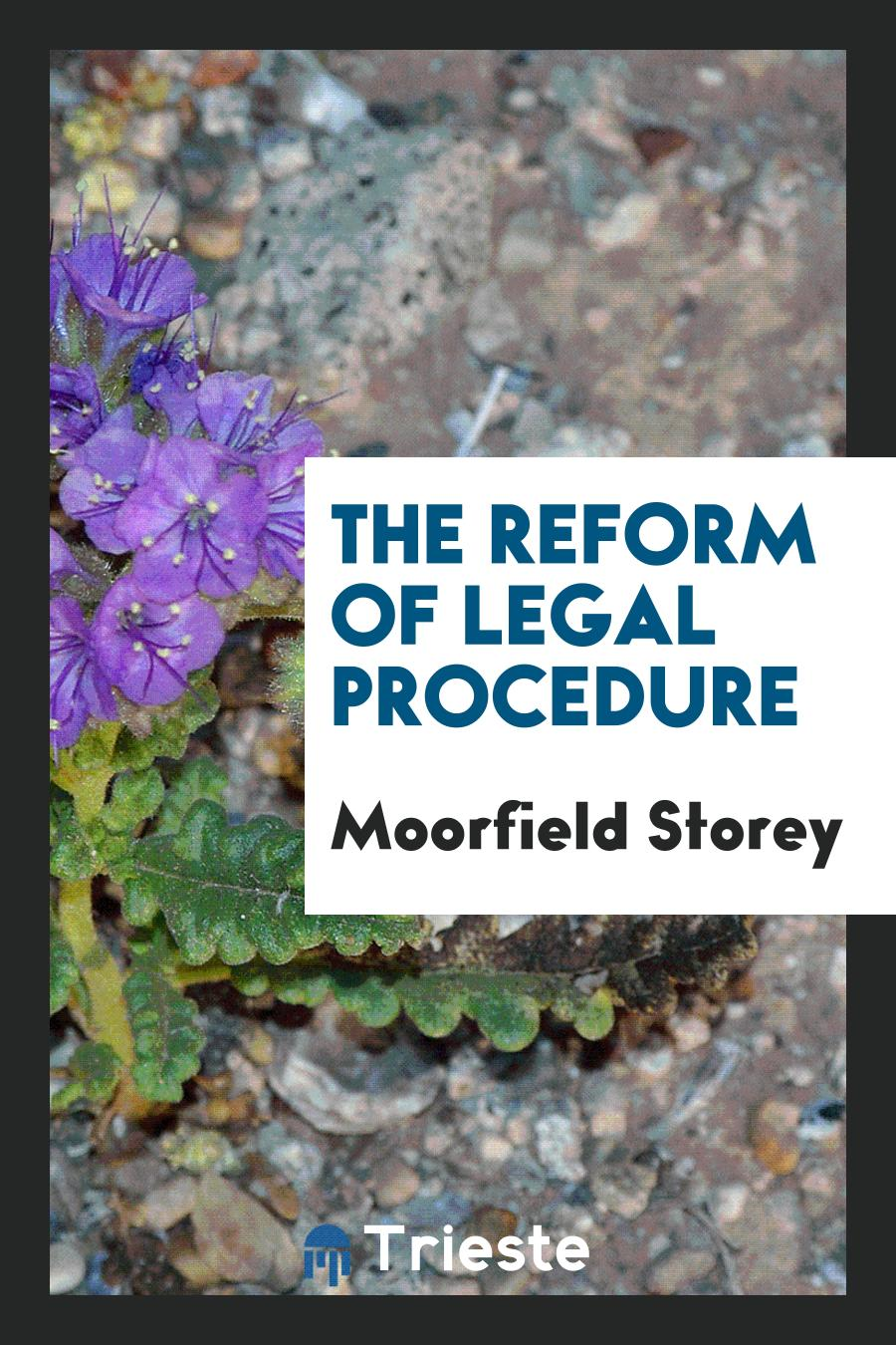The Reform of Legal Procedure