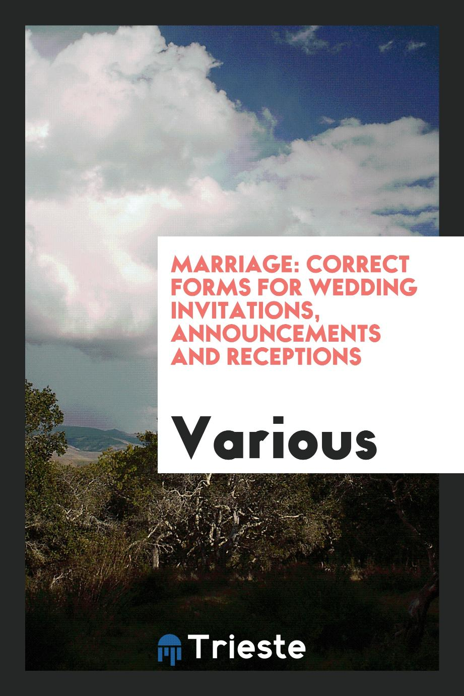 Marriage: Correct Forms for Wedding Invitations, Announcements and Receptions