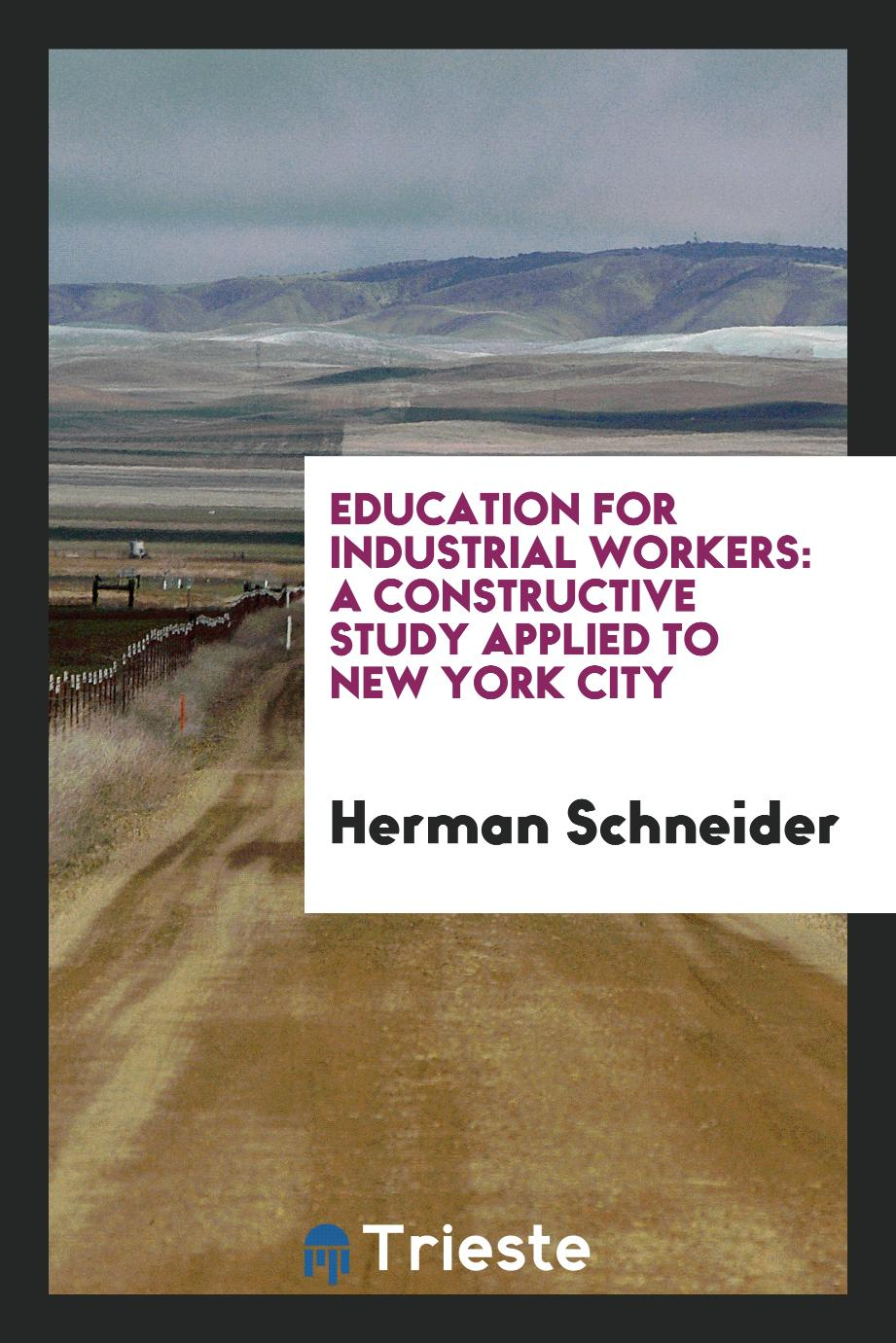 Education for Industrial Workers: A Constructive Study Applied to New York City