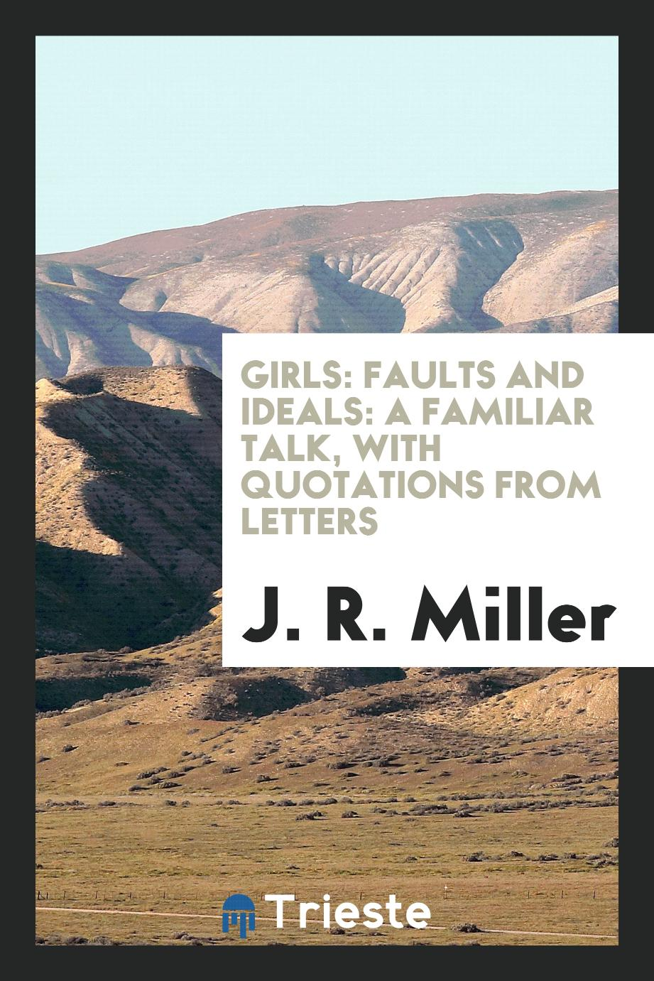 Girls: Faults and Ideals: A Familiar Talk, with Quotations from Letters