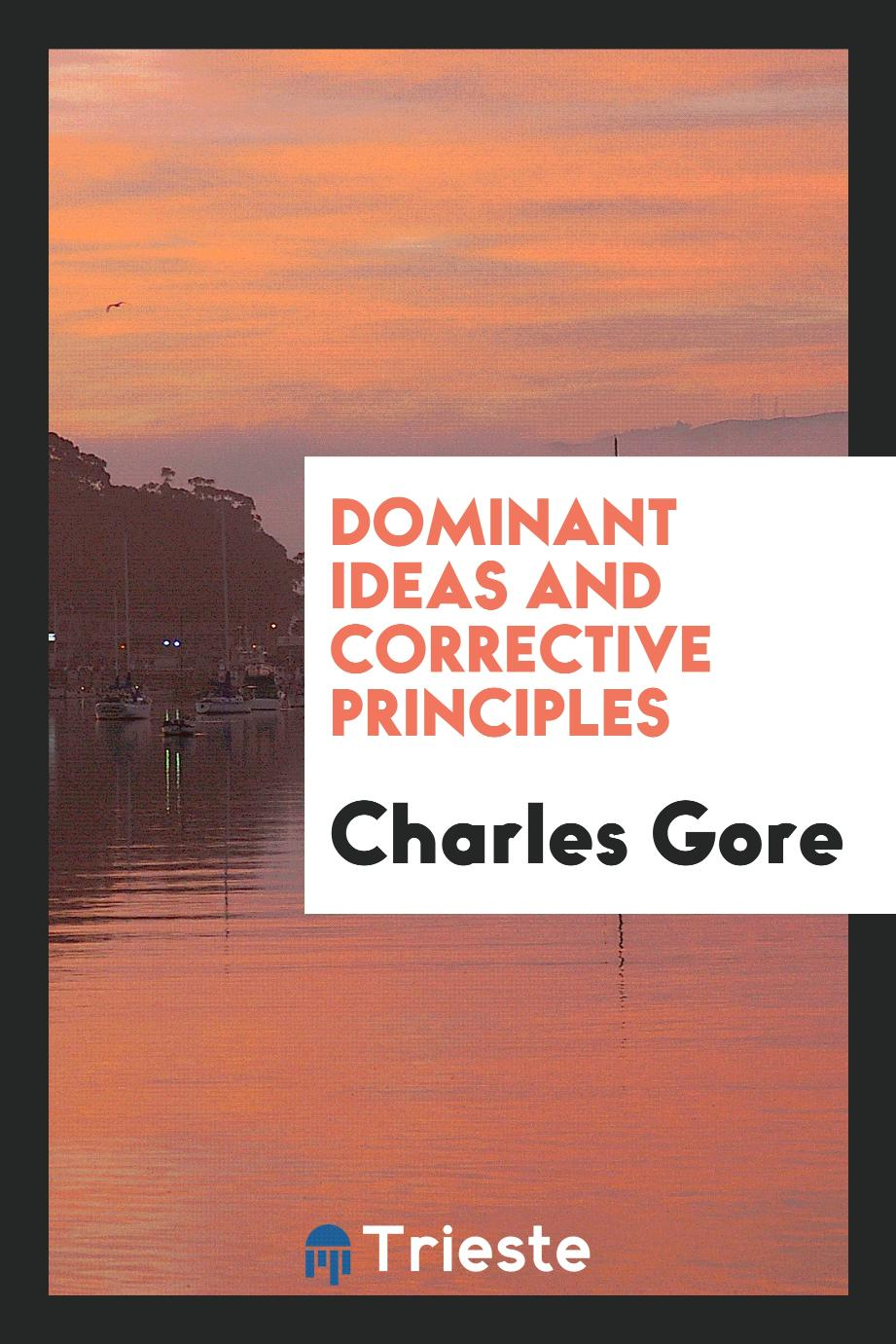 Dominant Ideas and Corrective Principles