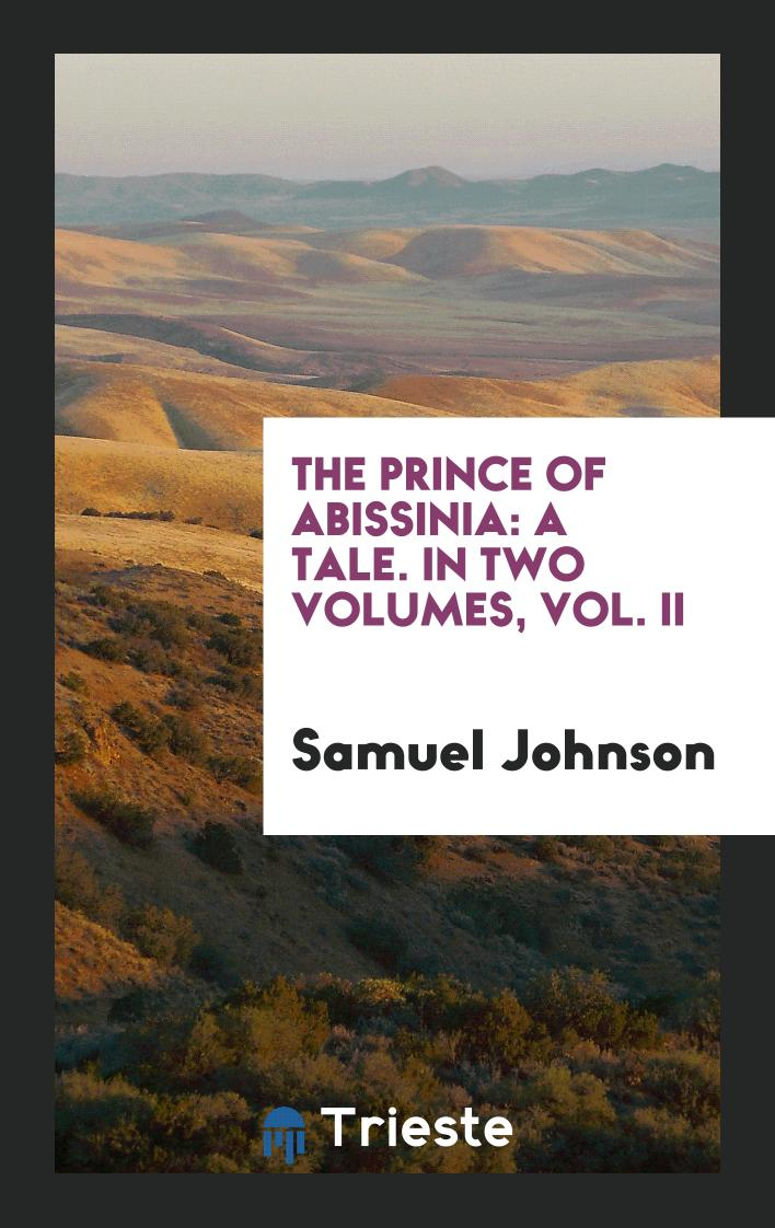 The Prince of Abissinia: A Tale. In Two Volumes, Vol. II