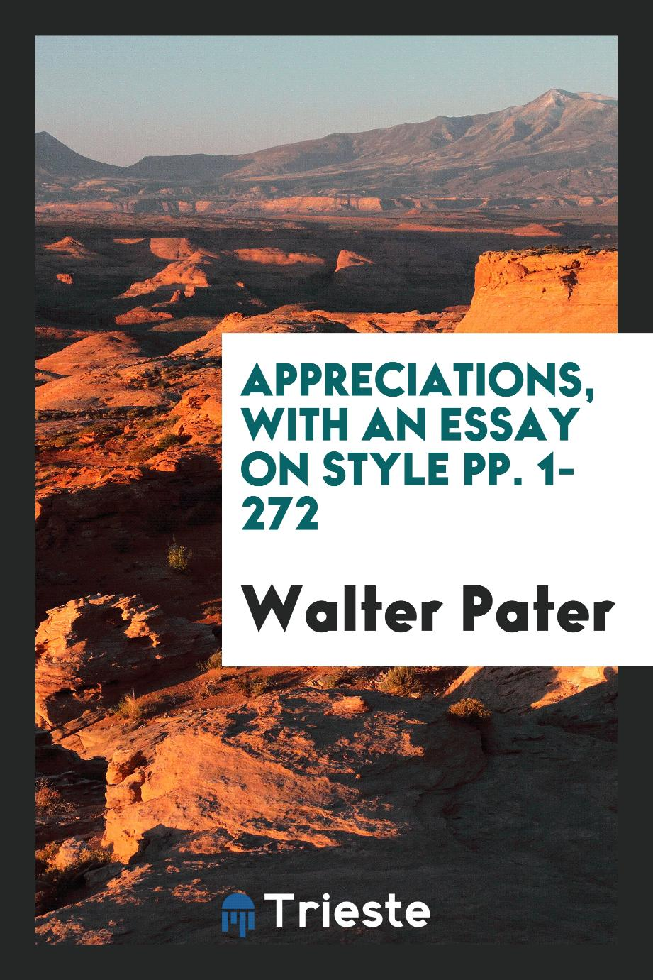 Appreciations, with an Essay on Style pp. 1-272