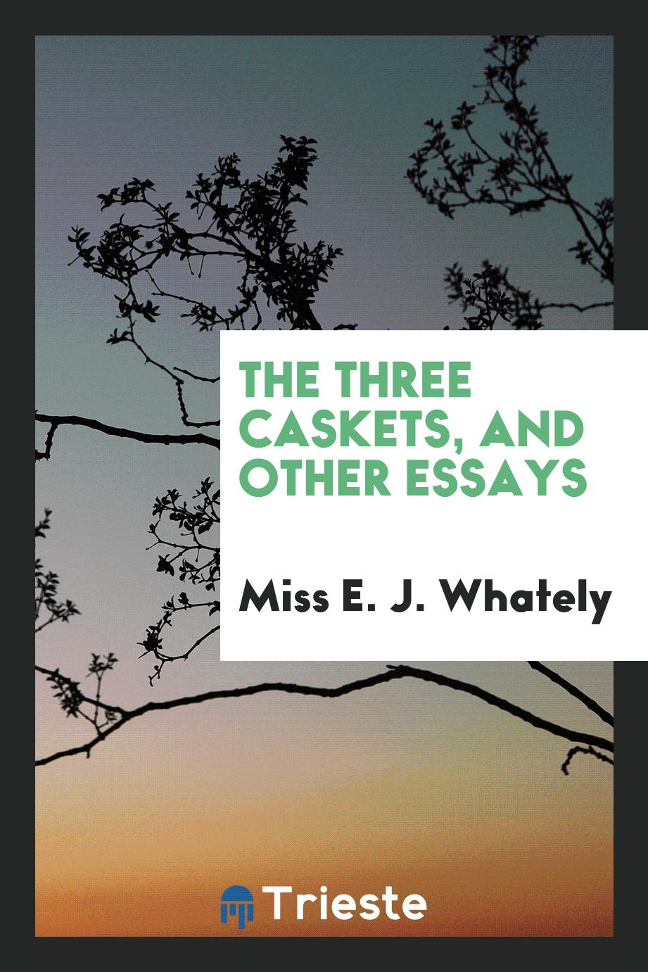 The Three Caskets, and Other Essays