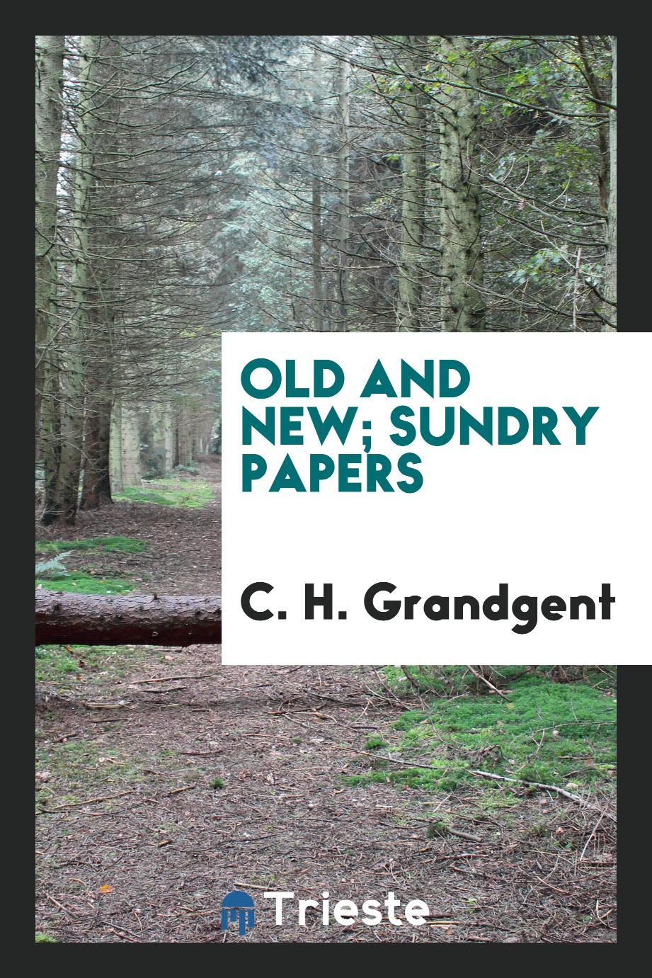 Old and new; sundry papers