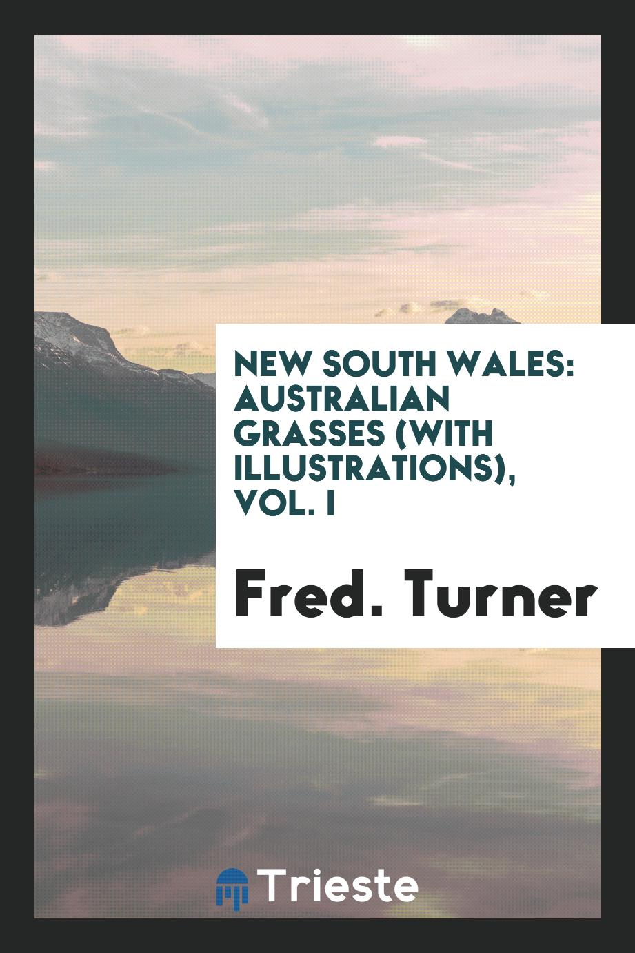 Fred. Turner - New South Wales: Australian grasses (with illustrations), Vol. I