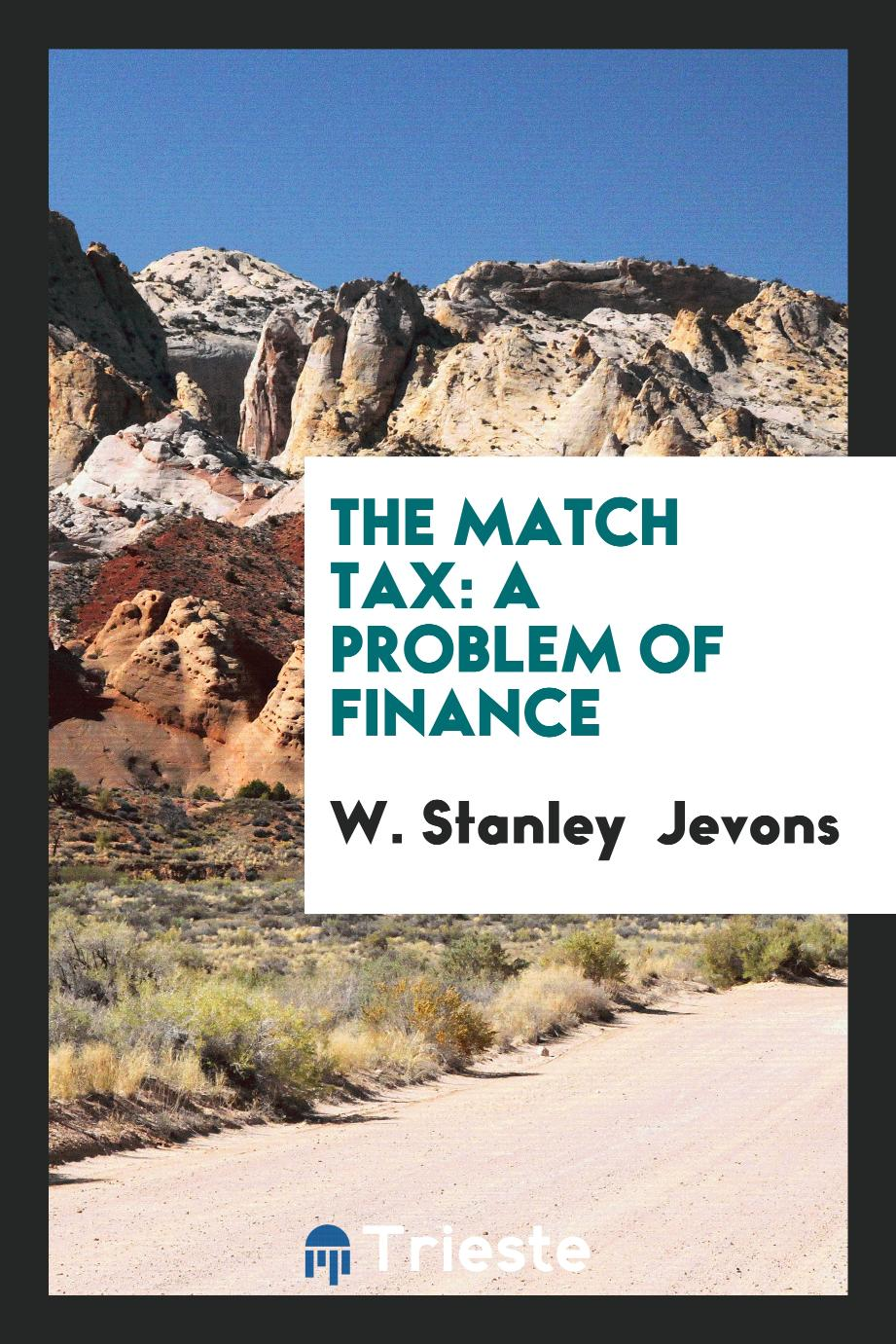 The Match Tax: A Problem of Finance