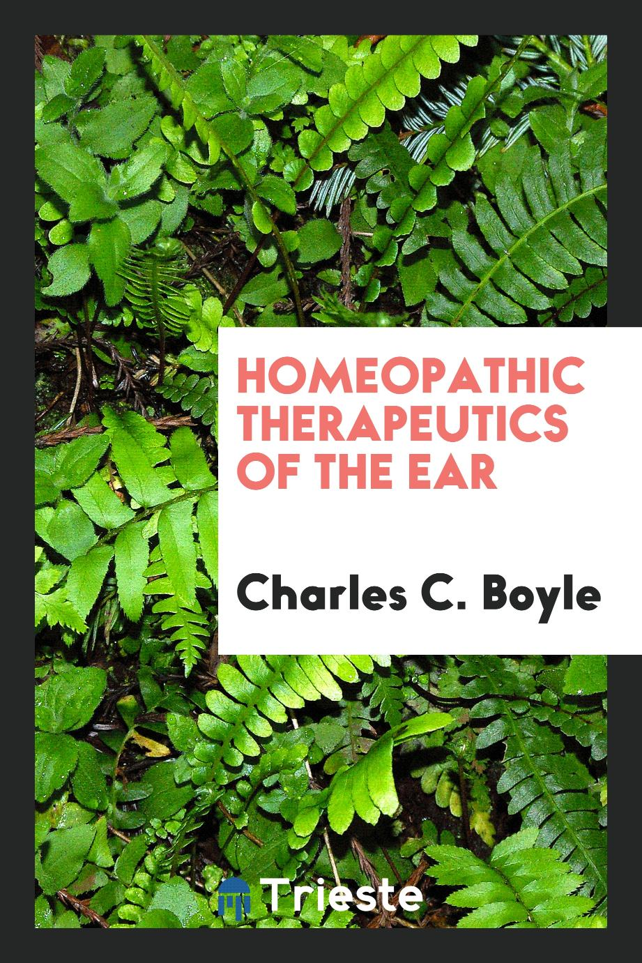 Homeopathic Therapeutics of the Ear