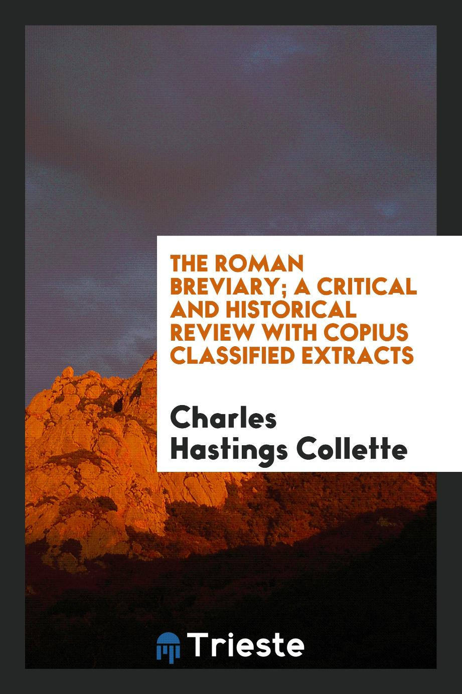 The Roman Breviary; A Critical and Historical Review with Copius Classified Extracts