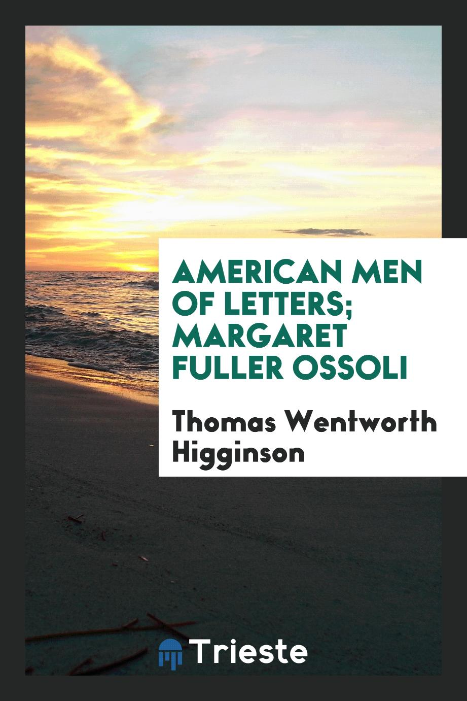 American Men of Letters; Margaret Fuller Ossoli