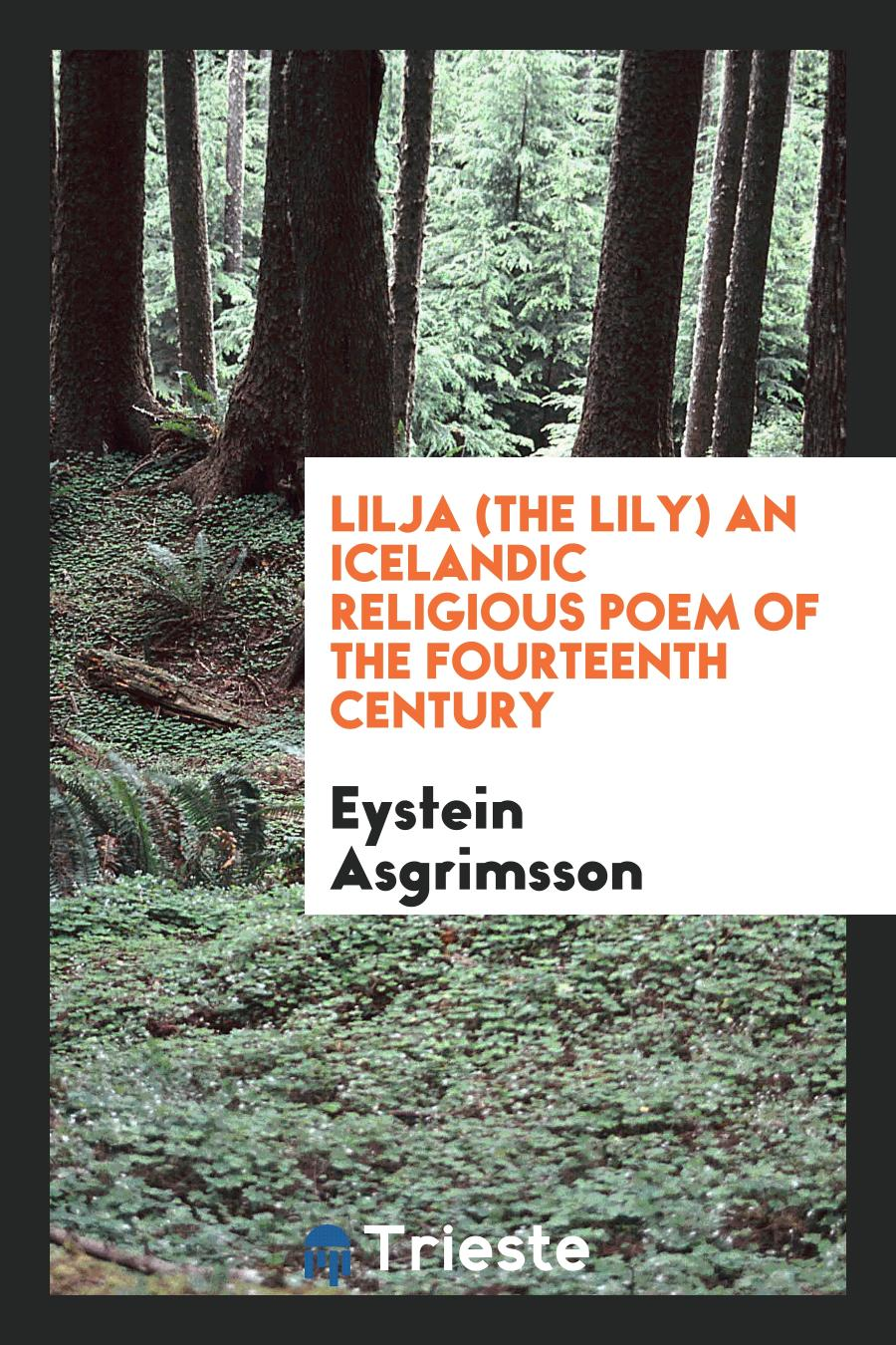 Lilja (the Lily) an Icelandic Religious Poem of the Fourteenth Century