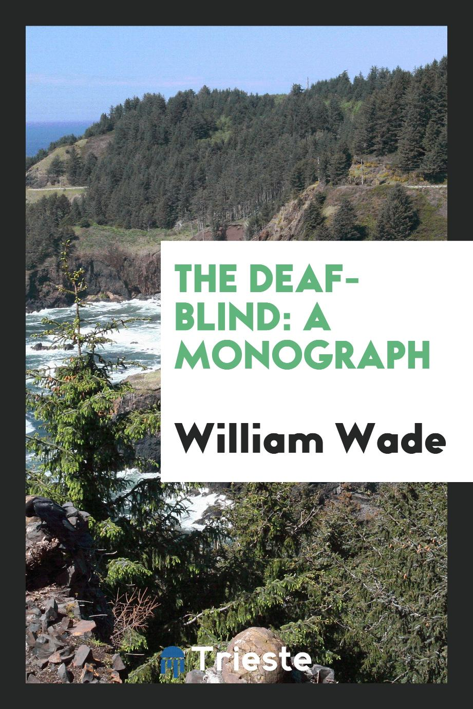 The Deaf-Blind: A Monograph