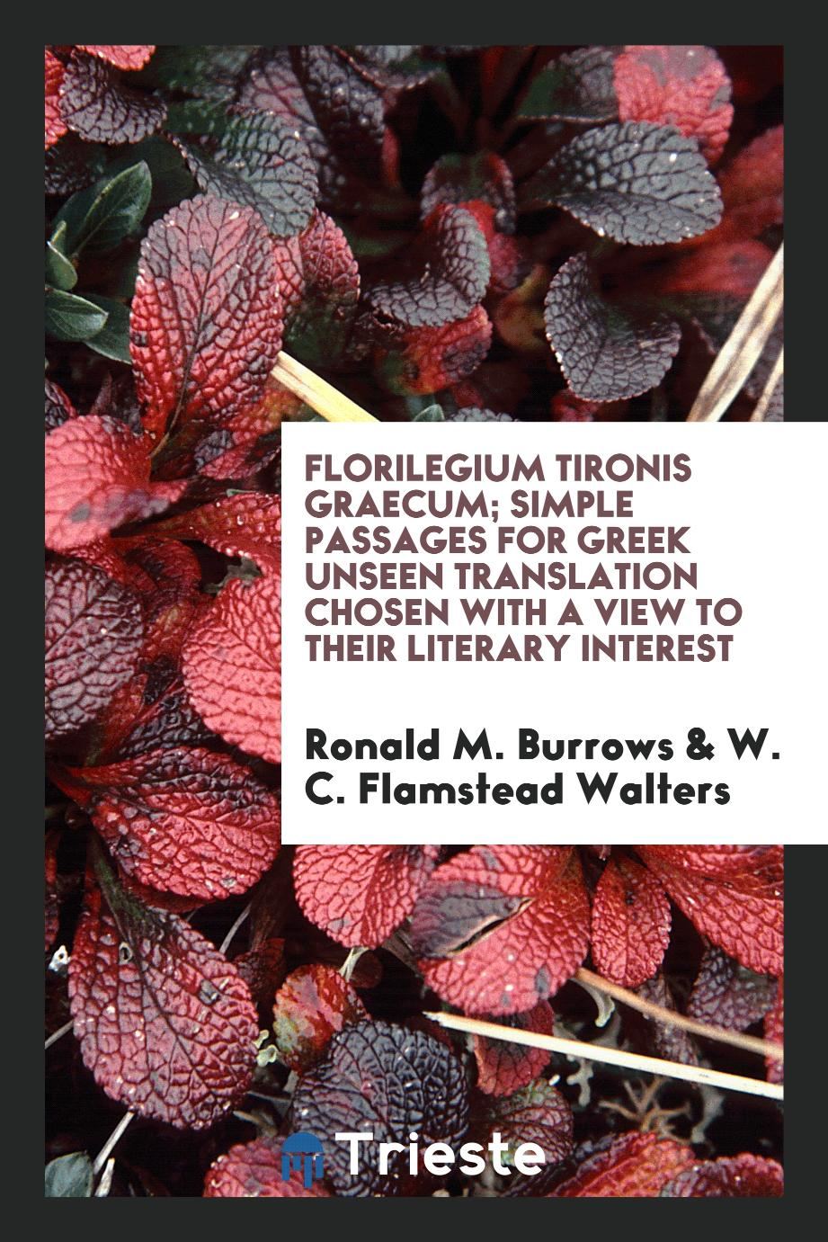 Florilegium tironis graecum; simple passages for Greek unseen translation chosen with a view to their literary interest