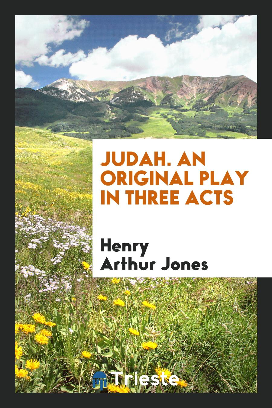 Judah. An Original Play in Three Acts