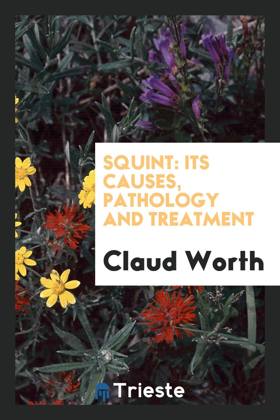 Squint: its causes, pathology and treatment