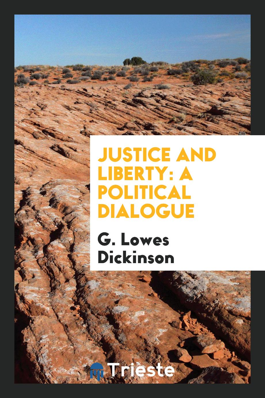 Justice and liberty: a political dialogue