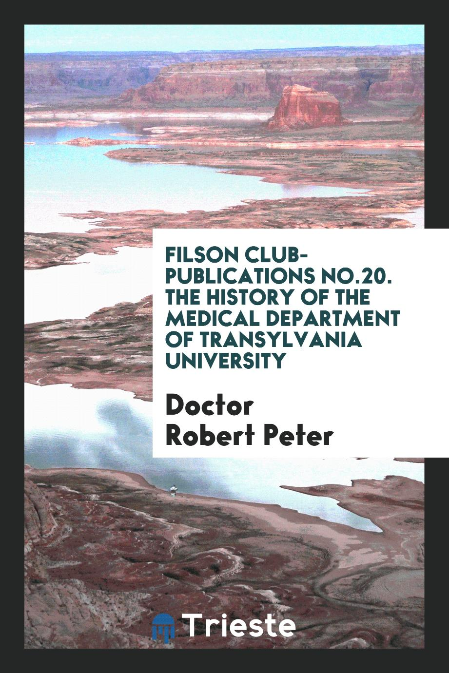Filson club-publications No.20. The history of the medical department of Transylvania University