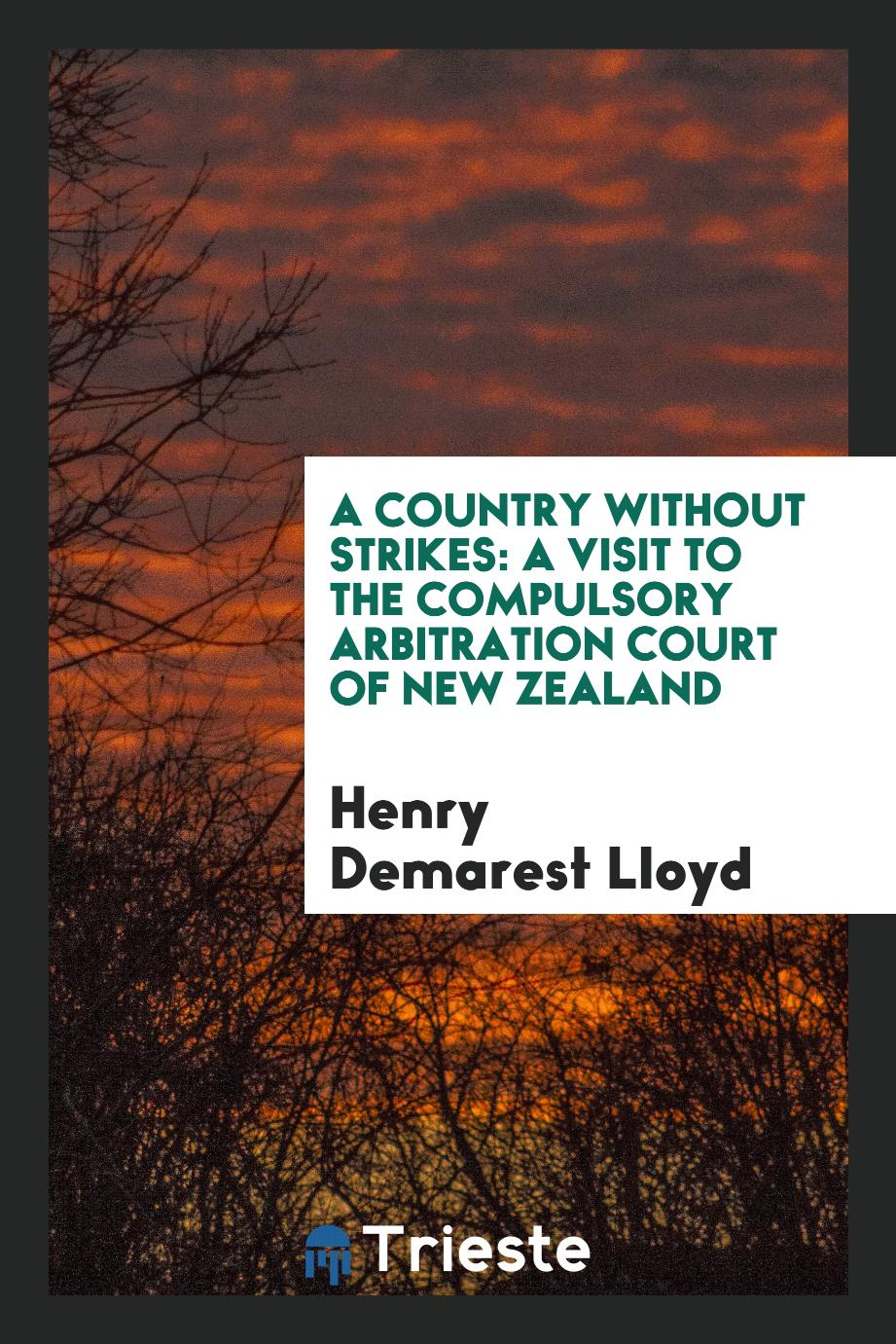 A Country without Strikes: A Visit to the Compulsory Arbitration Court of New Zealand