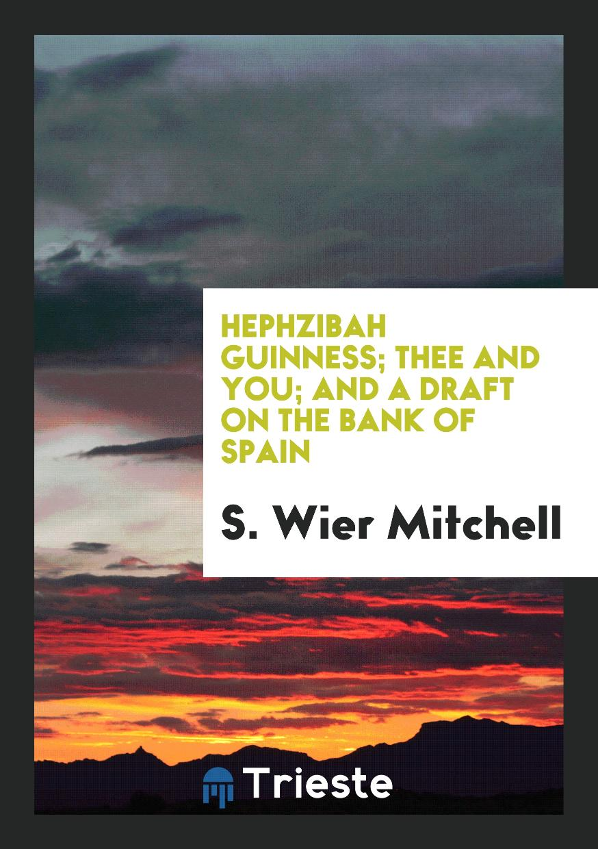 Hephzibah Guinness; Thee and You; and A Draft on the Bank of Spain