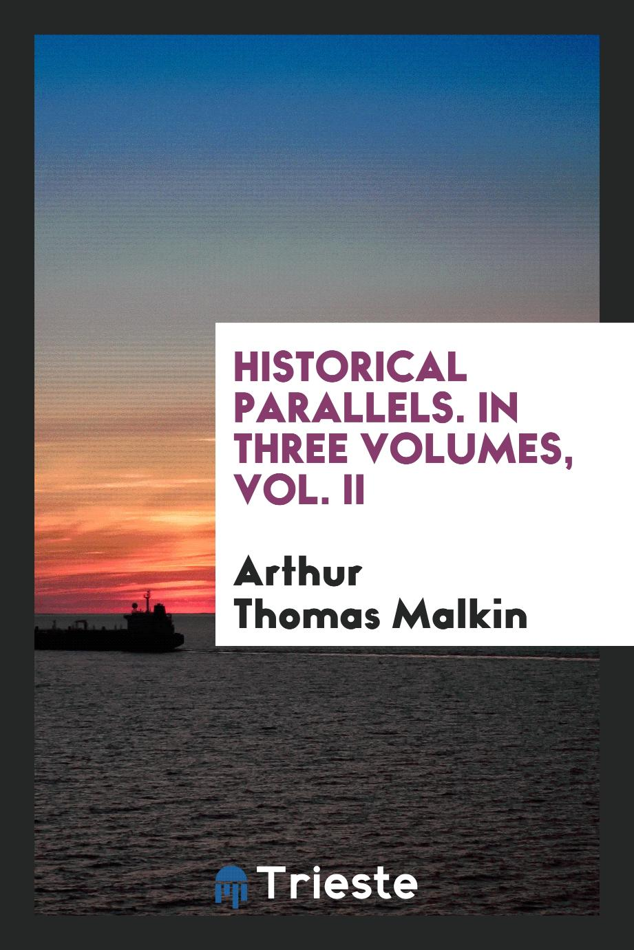 Historical parallels. In three volumes, Vol. II