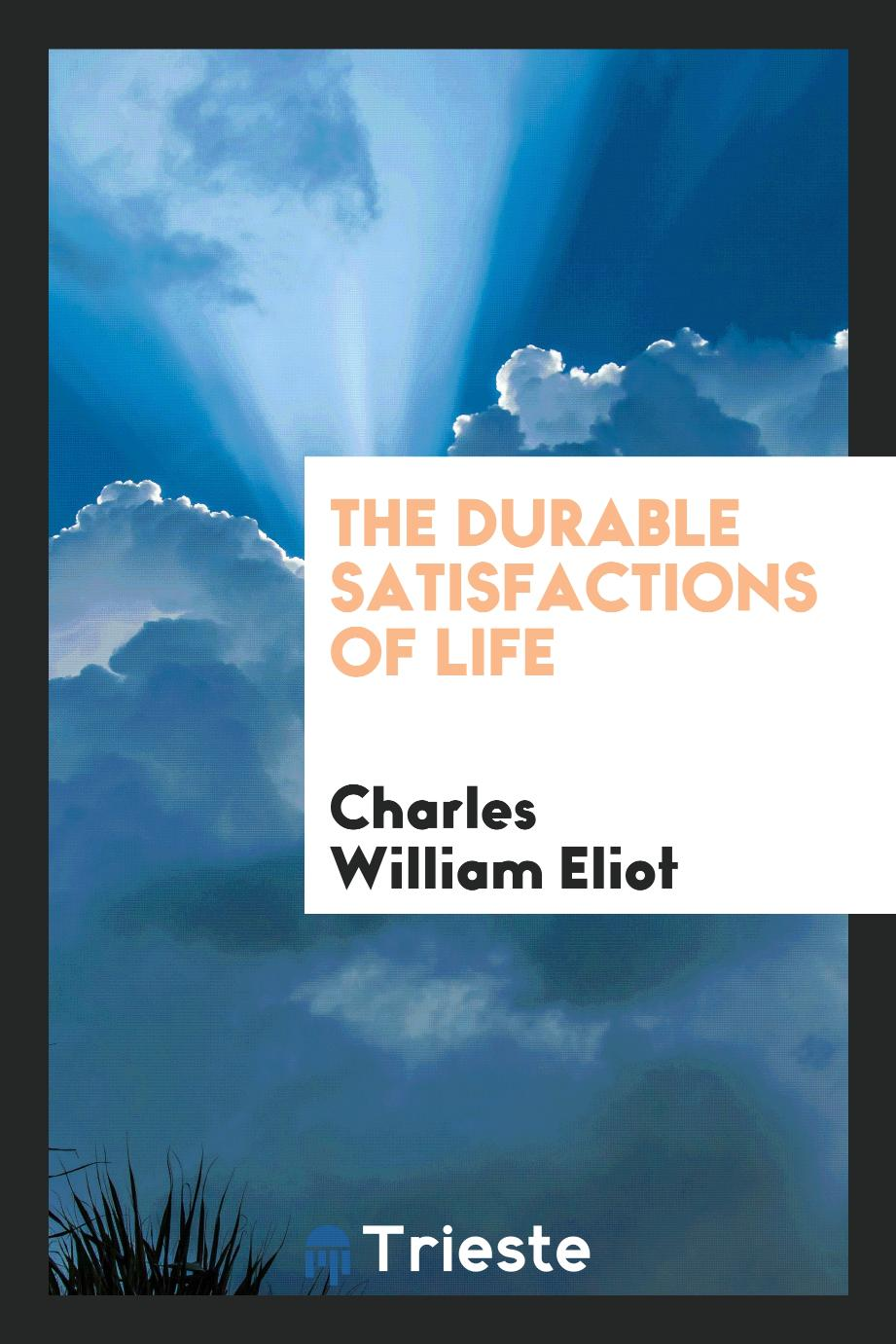 The durable satisfactions of life