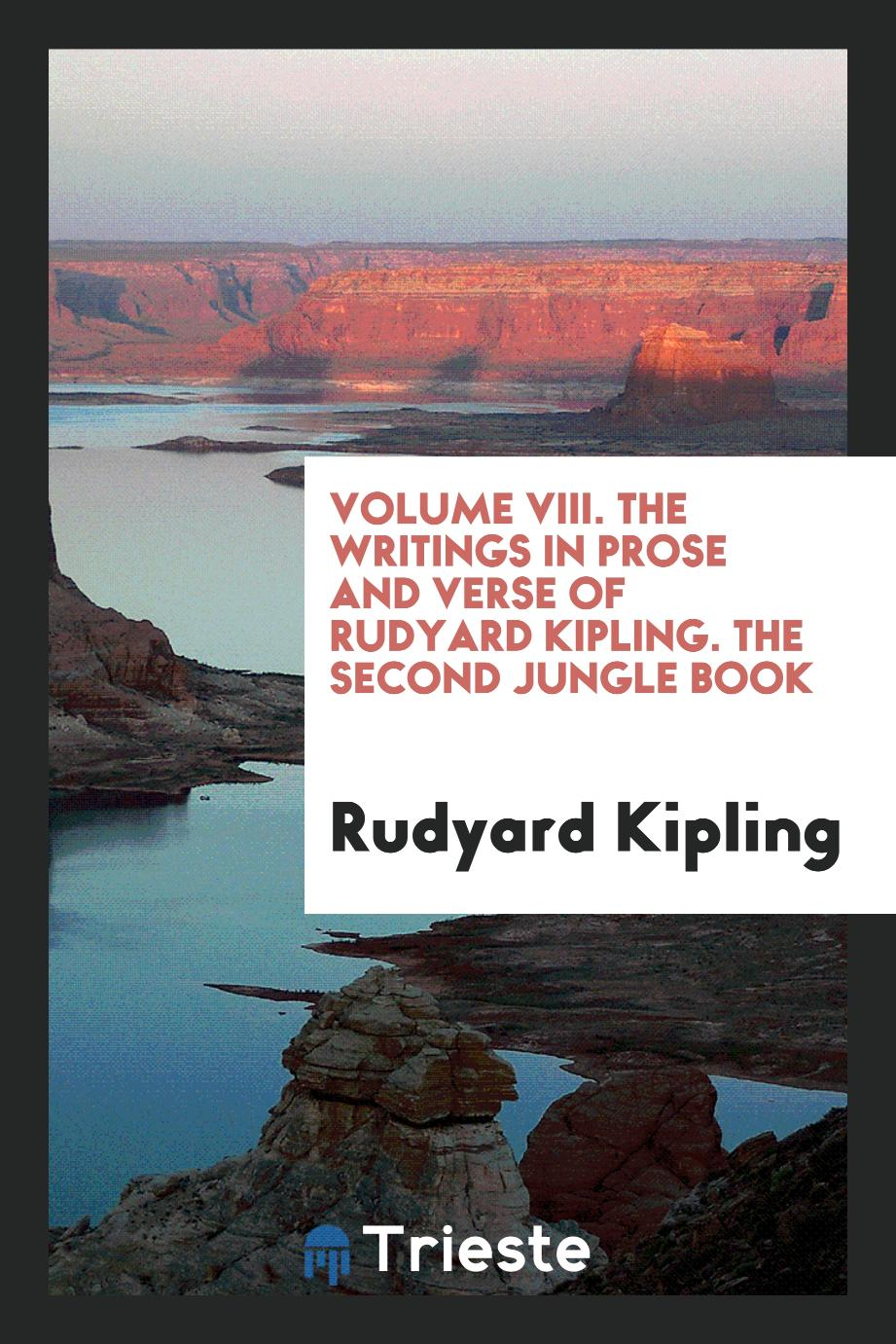 Volume VIII. The Writings in Prose and Verse of Rudyard Kipling. The Second Jungle Book