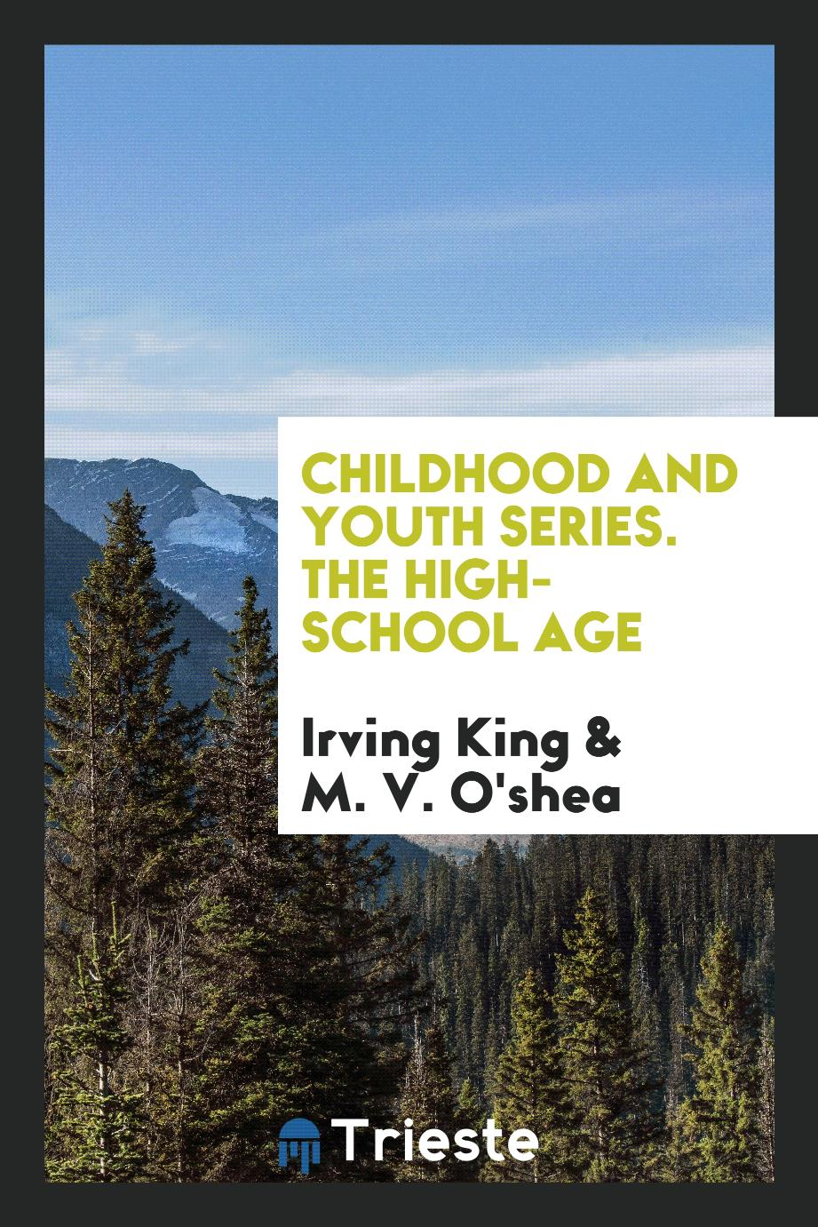 Childhood and Youth Series. The High-School Age
