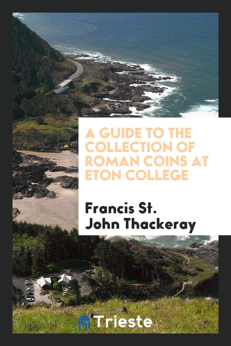 A Guide to the Collection of Roman Coins at Eton College
