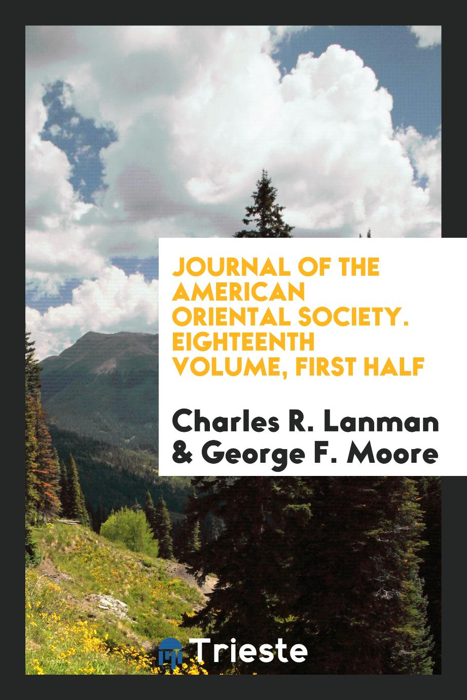Journal of the American Oriental Society. Eighteenth Volume, First Half