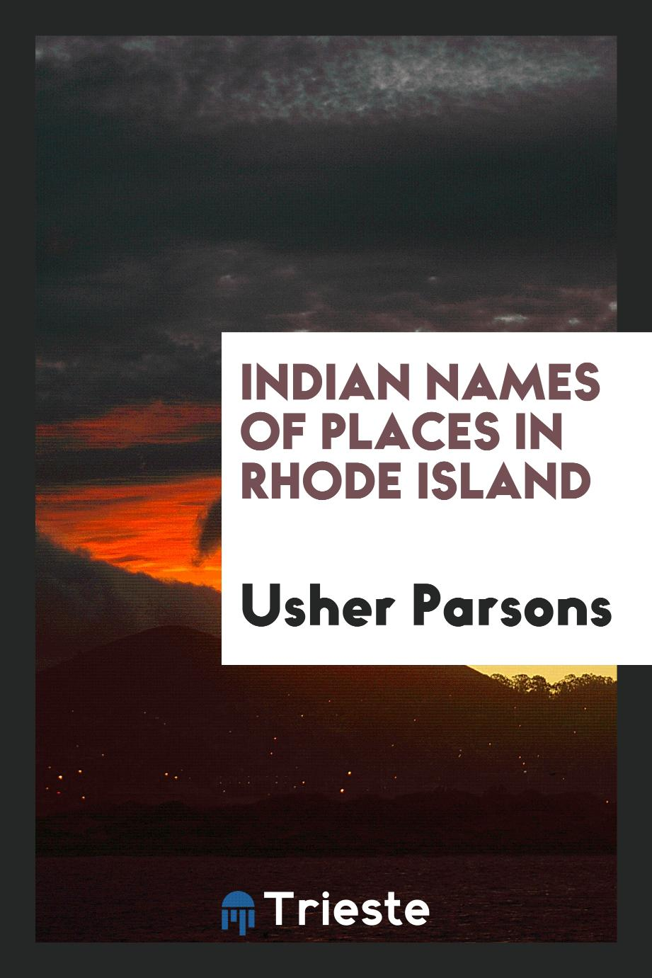 Usher Parsons - Indian names of places in Rhode Island