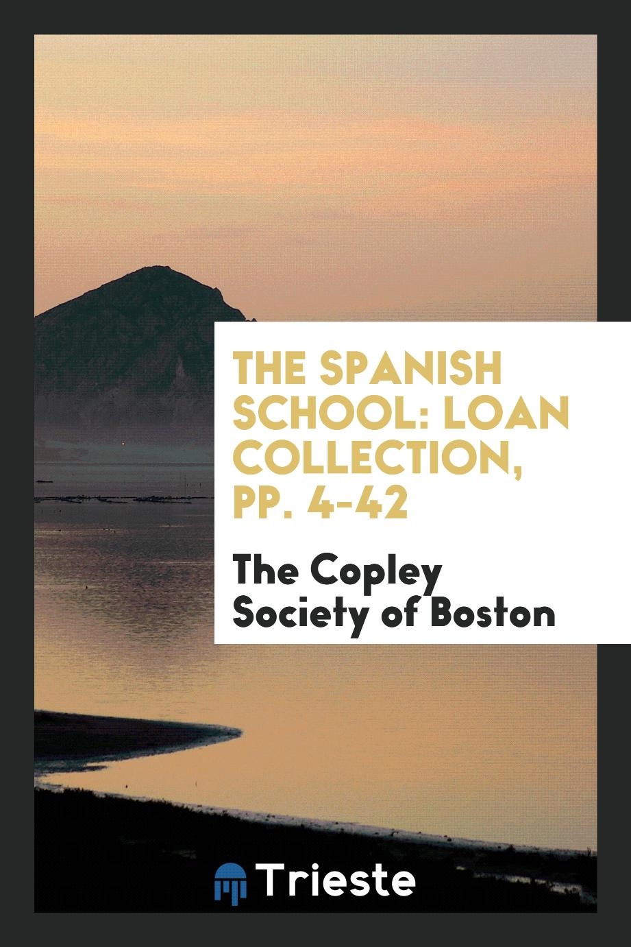 The Spanish School: Loan Collection, pp. 4-42