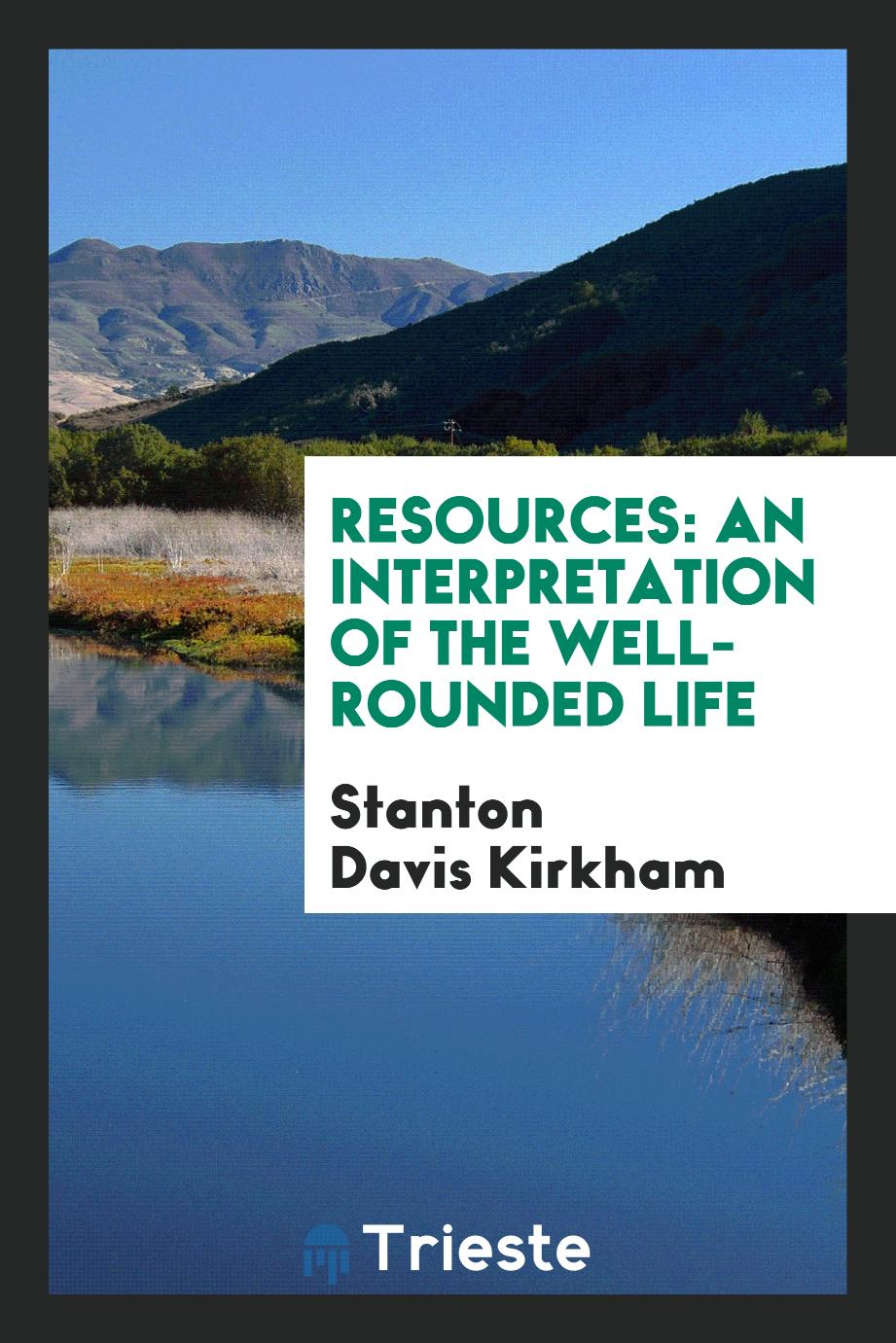 Resources: an interpretation of the well-rounded life